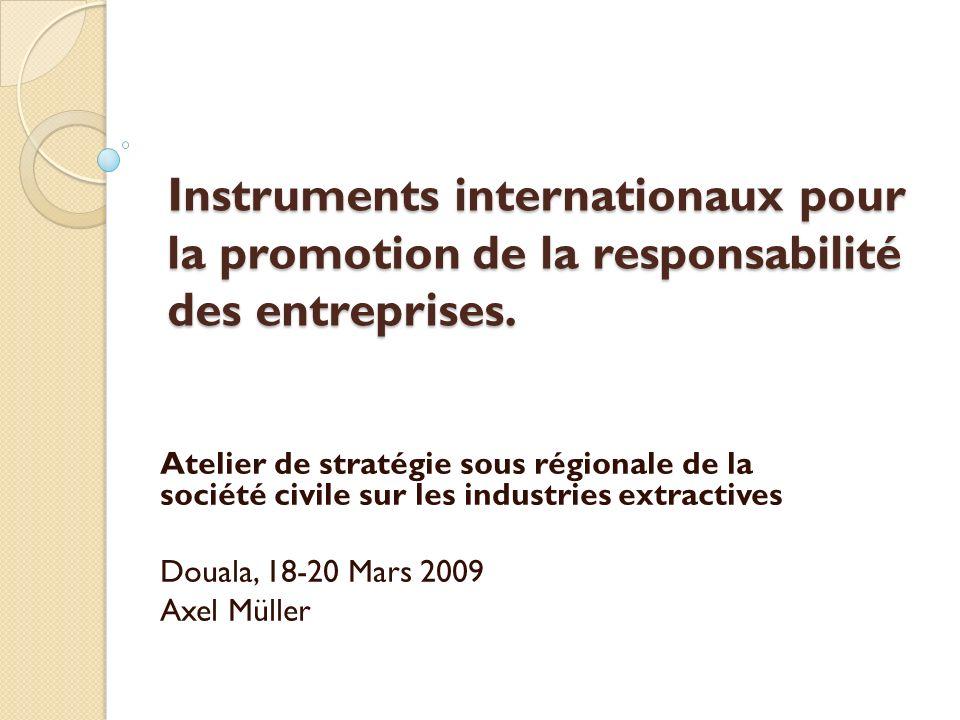 Instruments internationaux pour la promotion de la responsabilité des entreprises.