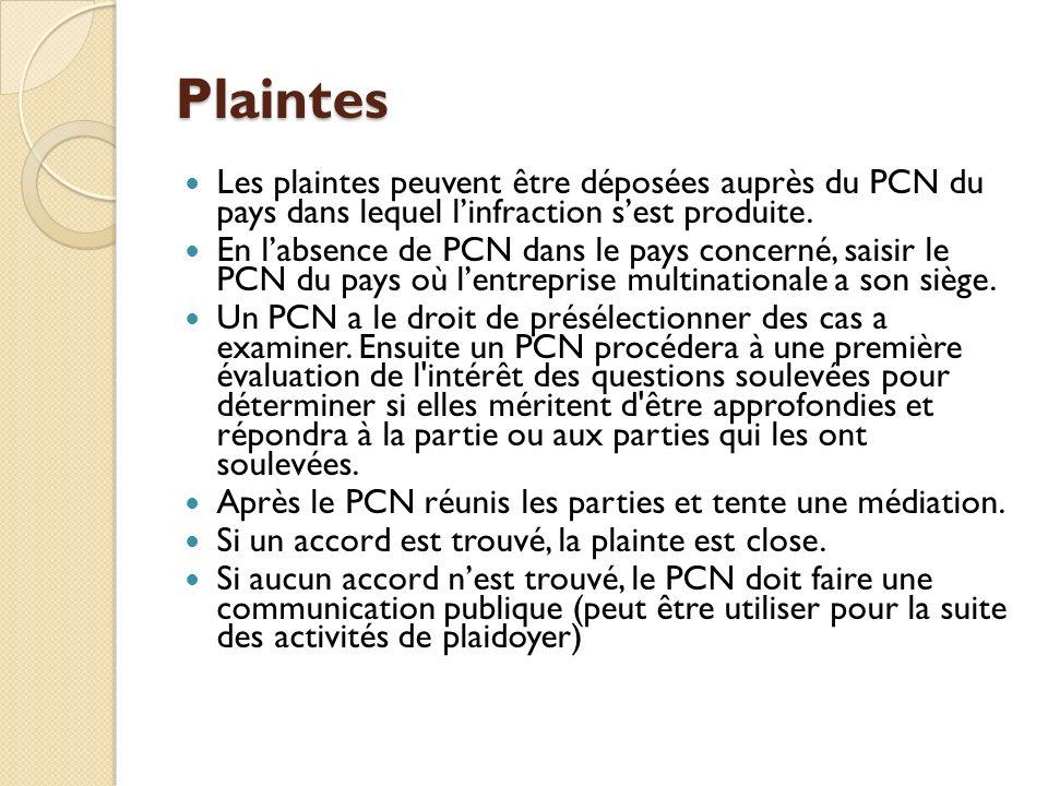 Plaintes Les plaintes peuvent être déposées auprès du PCN du pays dans lequel l'infraction s'est produite.