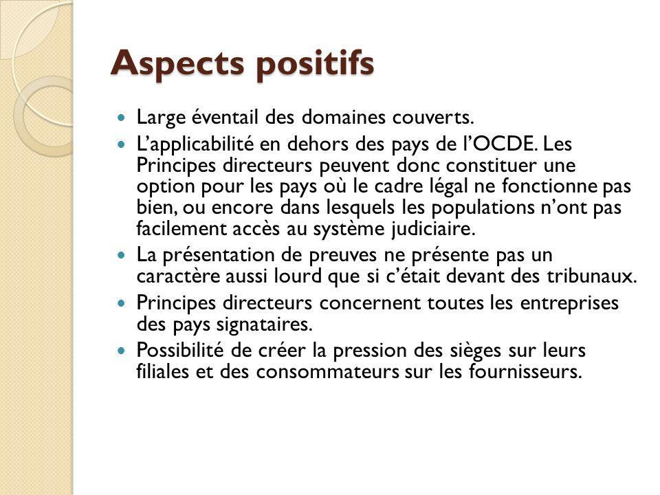 Aspects positifs Large éventail des domaines couverts.