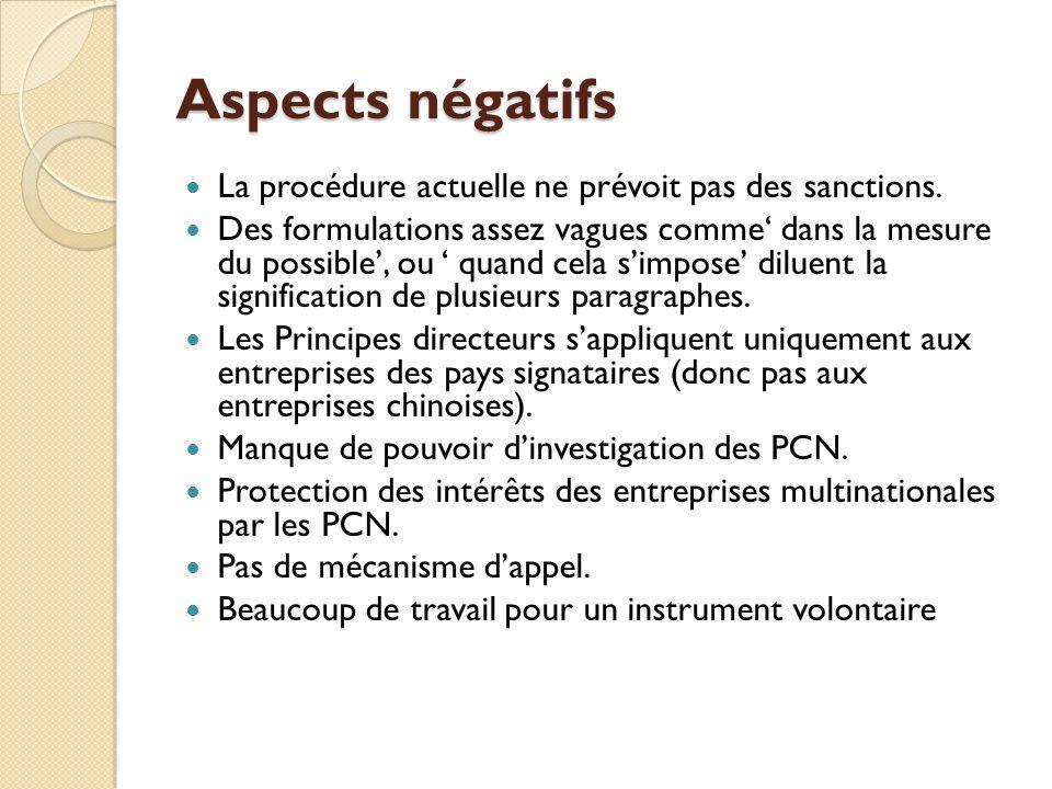 Aspects négatifs La procédure actuelle ne prévoit pas des sanctions.