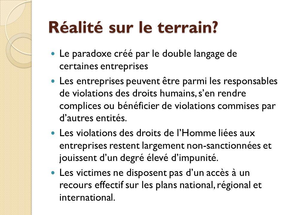 Réalité sur le terrain Le paradoxe créé par le double langage de certaines entreprises.