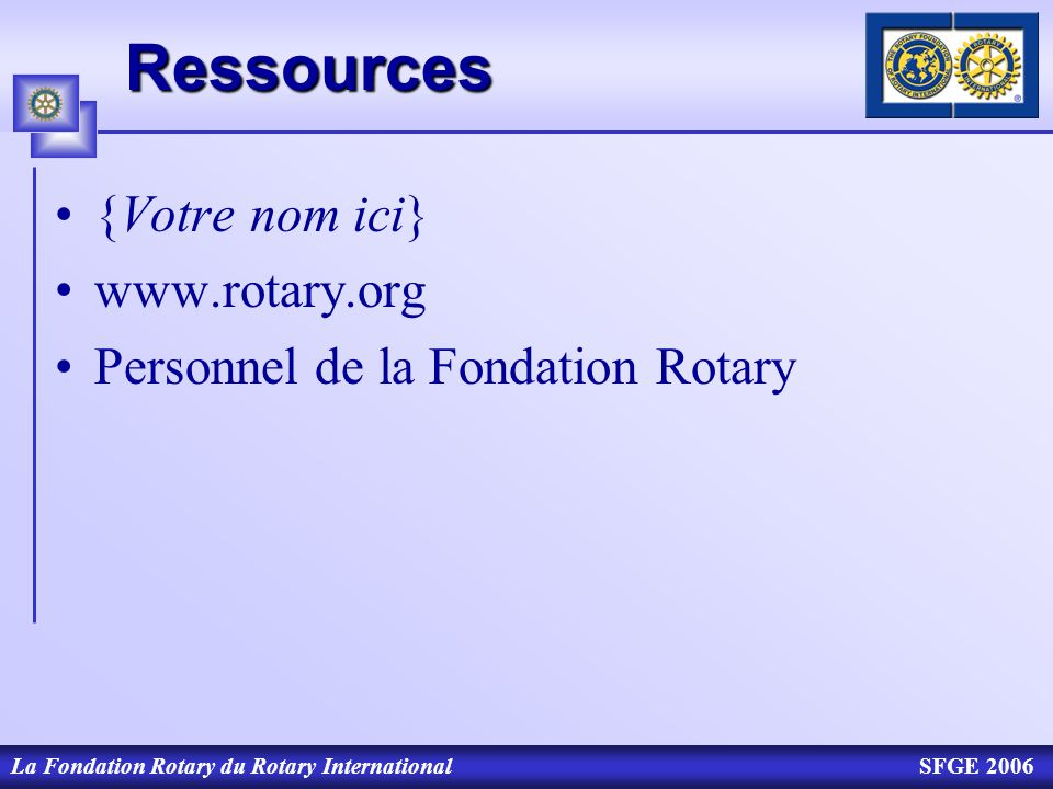 Ressources {Votre nom ici} www.rotary.org
