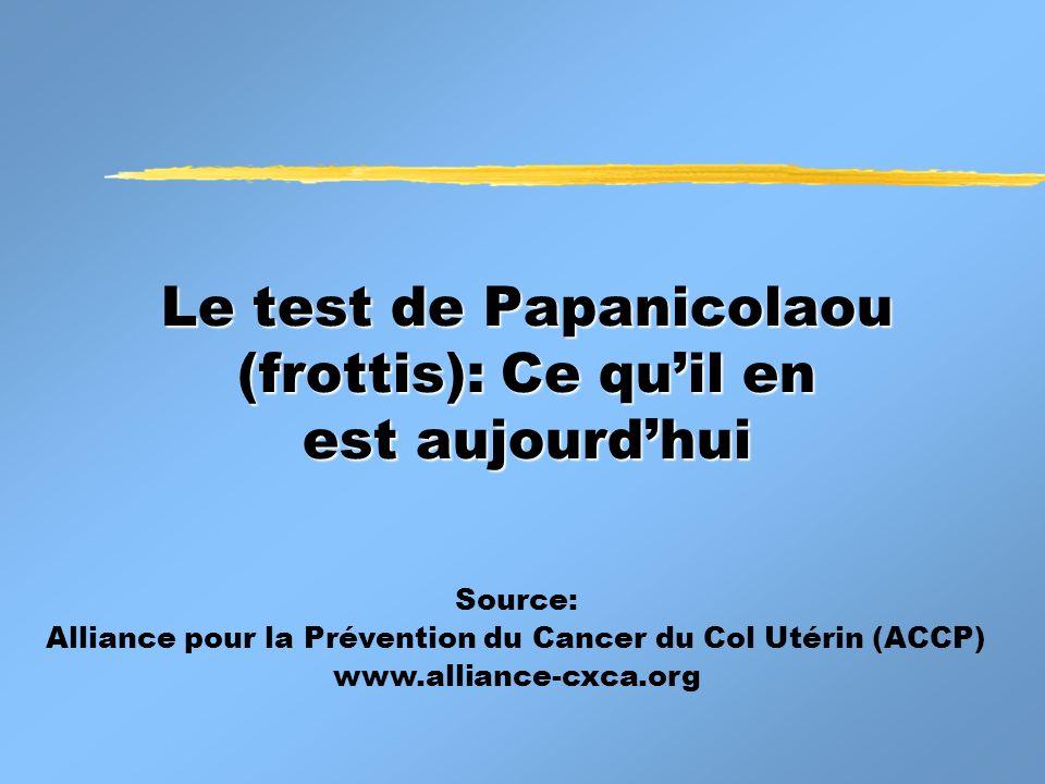 Le test de Papanicolaou (frottis): Ce qu'il en est aujourd'hui