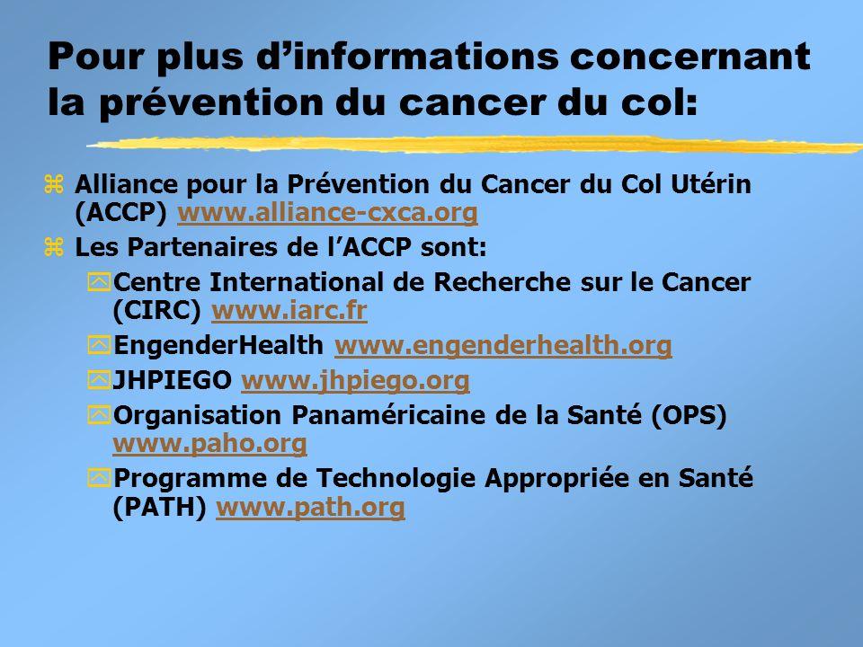 Pour plus d'informations concernant la prévention du cancer du col: