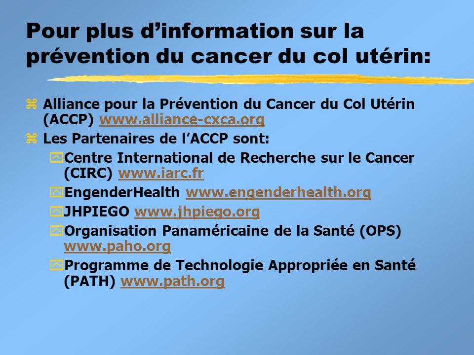 Pour plus d'information sur la prévention du cancer du col utérin: