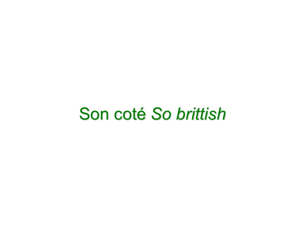 Son coté So brittish