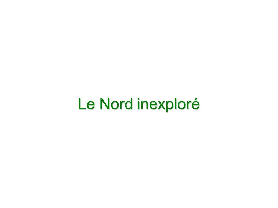 Le Nord inexploré