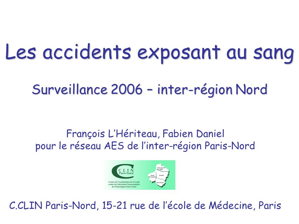 Les accidents exposant au sang Surveillance 2006 – inter-région Nord