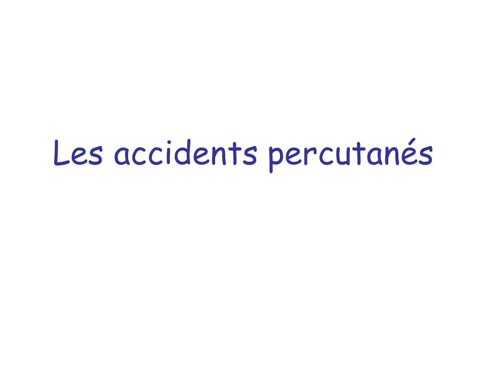 Les accidents percutanés