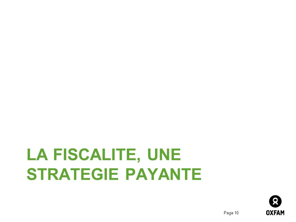 La fiscalite, UNE STRATEGIE PAYANTE