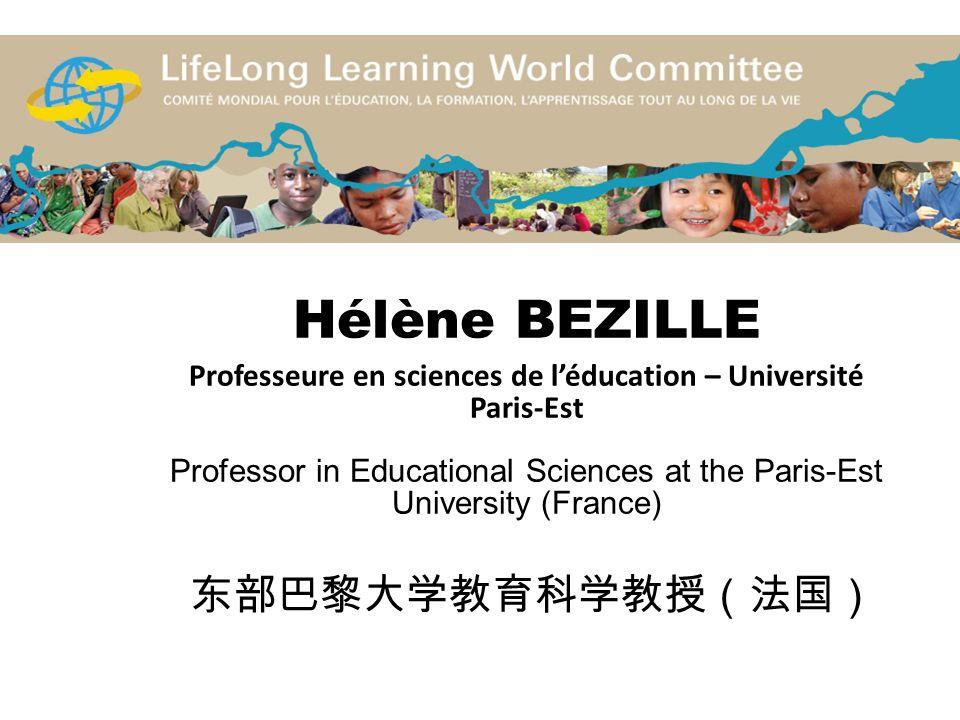 Hélène BEZILLE Professeure en sciences de l'éducation – Université Paris-Est Professor in Educational Sciences at the Paris-Est University (France) 东部巴黎大学教育科学教授(法国)