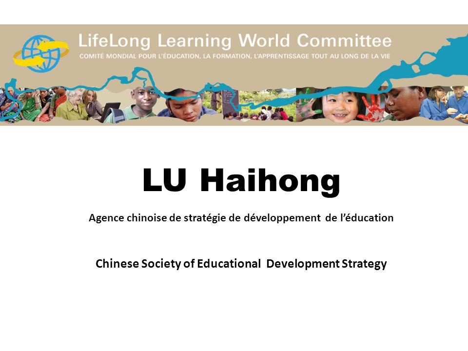 LU Haihong Agence chinoise de stratégie de développement de l'éducation Chinese Society of Educational Development Strategy