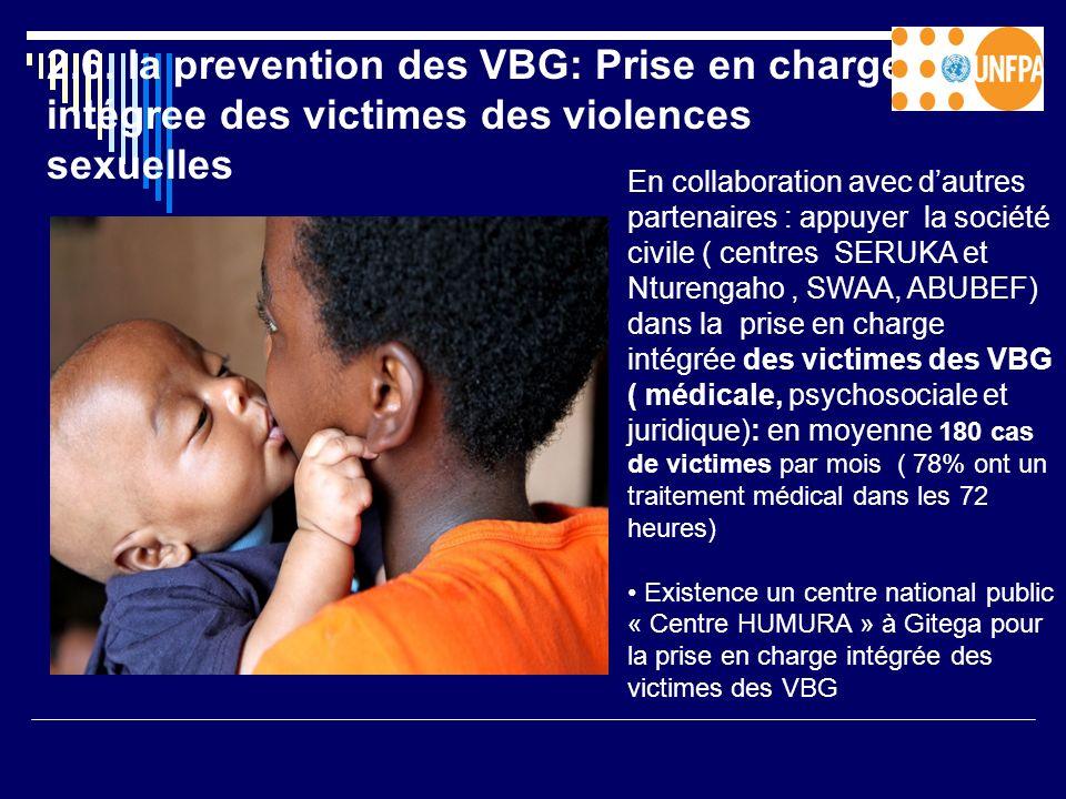 2.6. la prevention des VBG: Prise en charge intégree des victimes des violences sexuelles