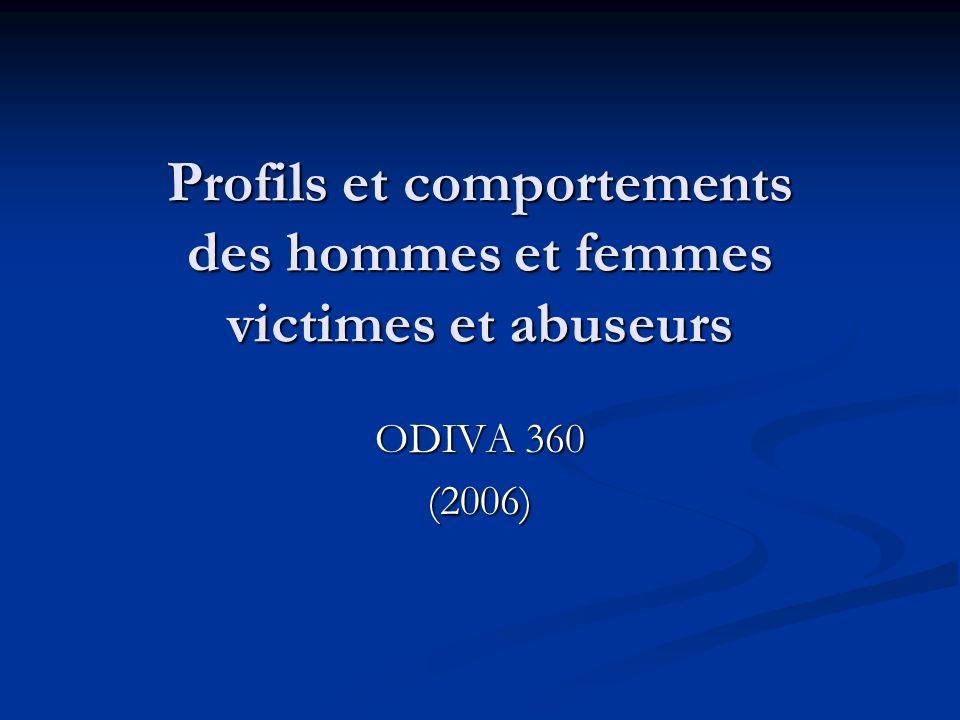 Profils et comportements des hommes et femmes victimes et abuseurs