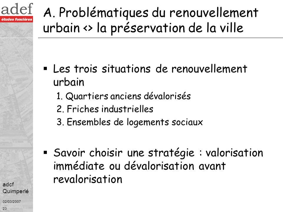 A. Problématiques du renouvellement urbain <> la préservation de la ville