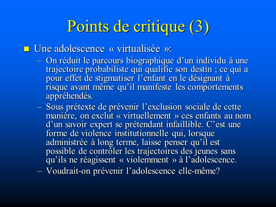 Points de critique (3) Une adolescence « virtualisée »: