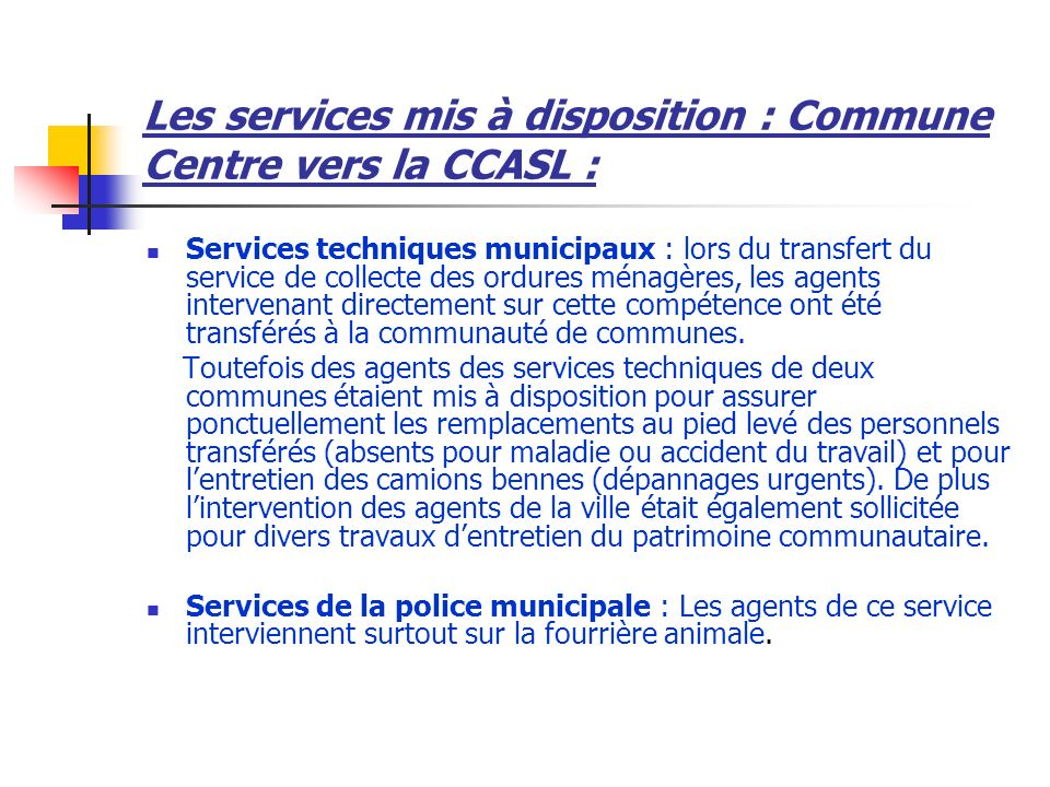 Les services mis à disposition : Commune Centre vers la CCASL :