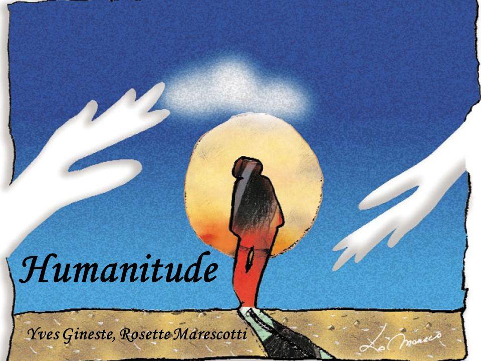 Humanitude Humanitude Yves Gineste, Rosette Marescotti