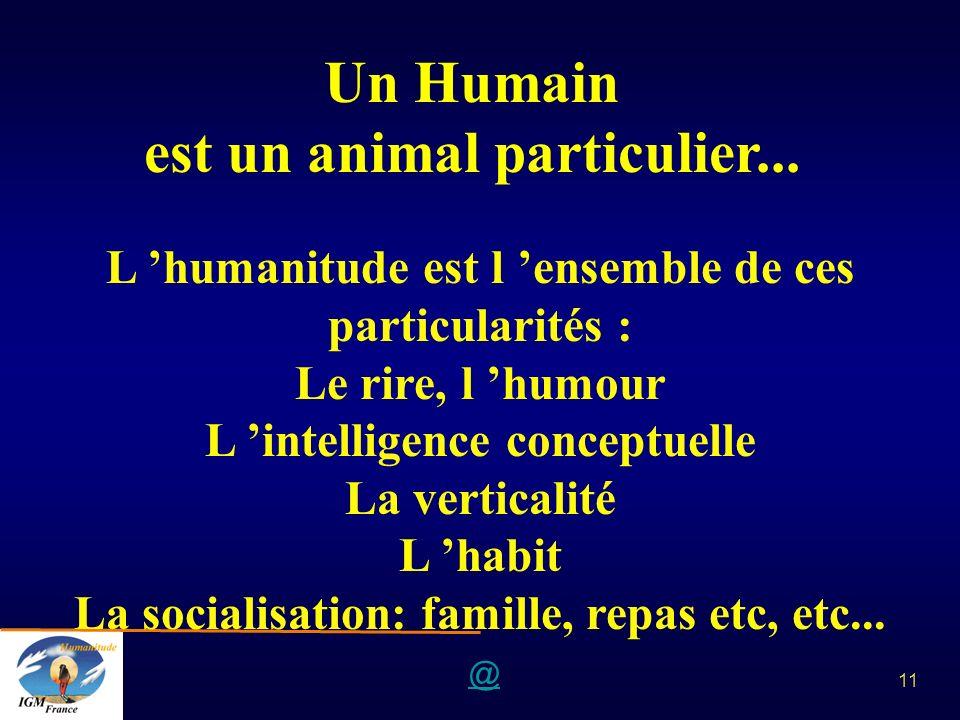 Un Humain est un animal particulier...