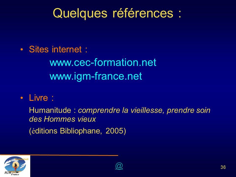 Quelques références : www.igm-france.net Sites internet : Livre :