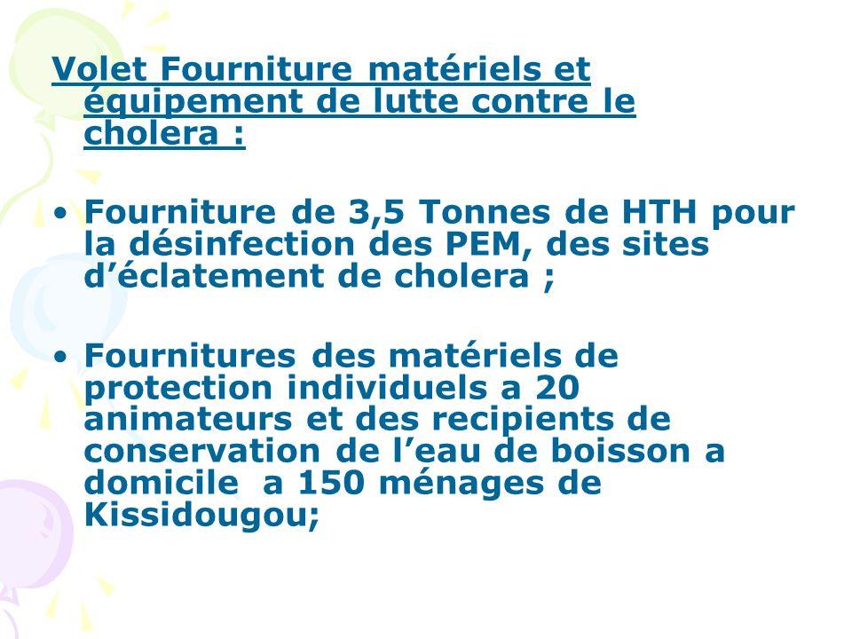 Volet Fourniture matériels et équipement de lutte contre le cholera :