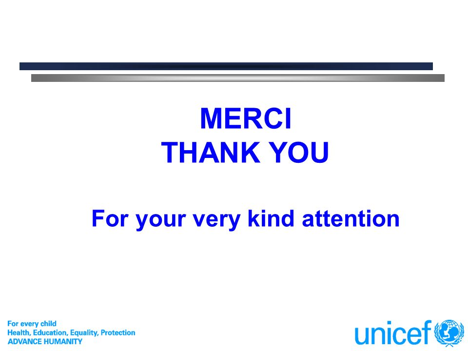 MERCI THANK YOU For your very kind attention
