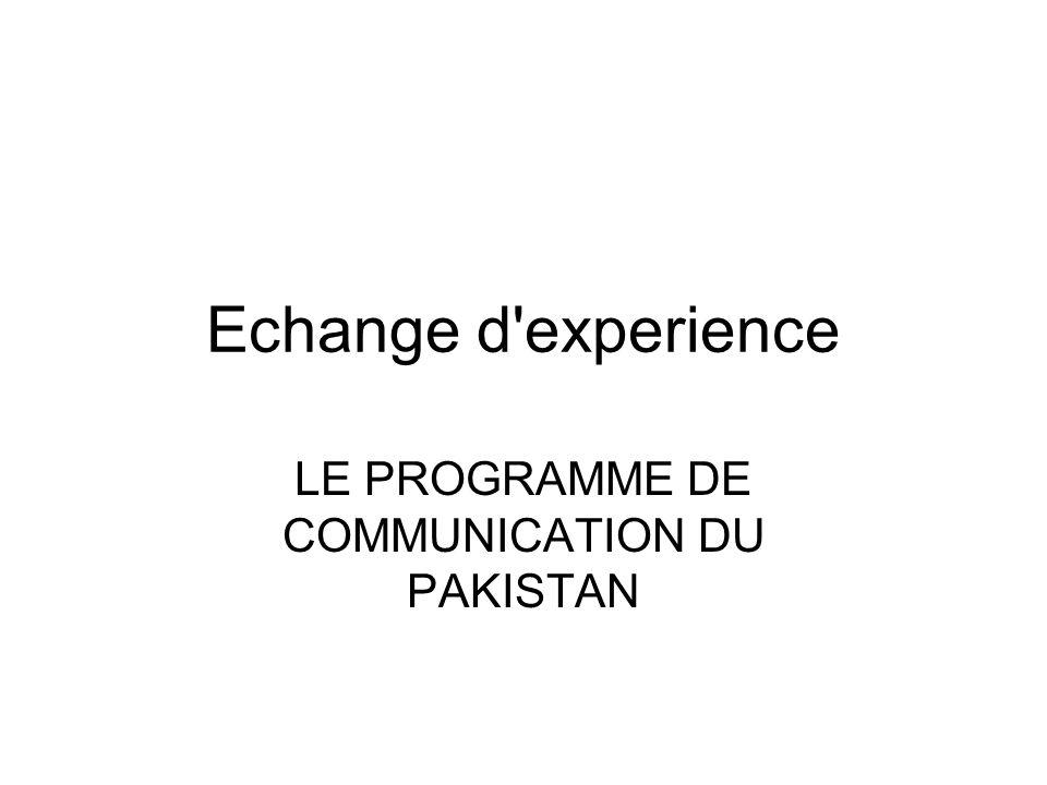 LE PROGRAMME DE COMMUNICATION DU PAKISTAN