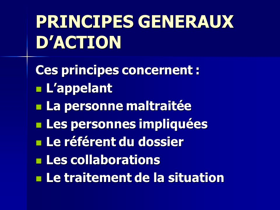 PRINCIPES GENERAUX D'ACTION