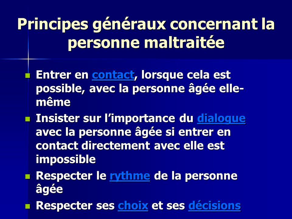 Principes généraux concernant la personne maltraitée