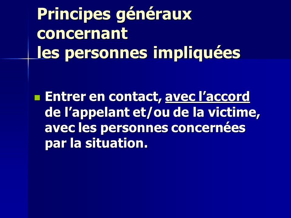 Principes généraux concernant les personnes impliquées