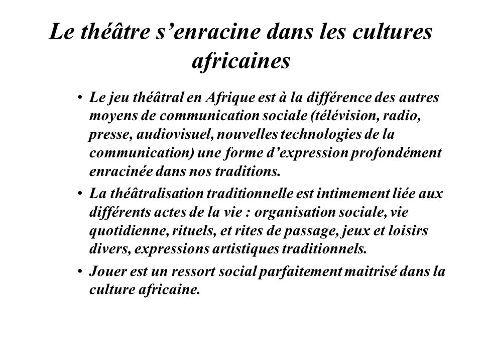 Le théâtre s'enracine dans les cultures africaines