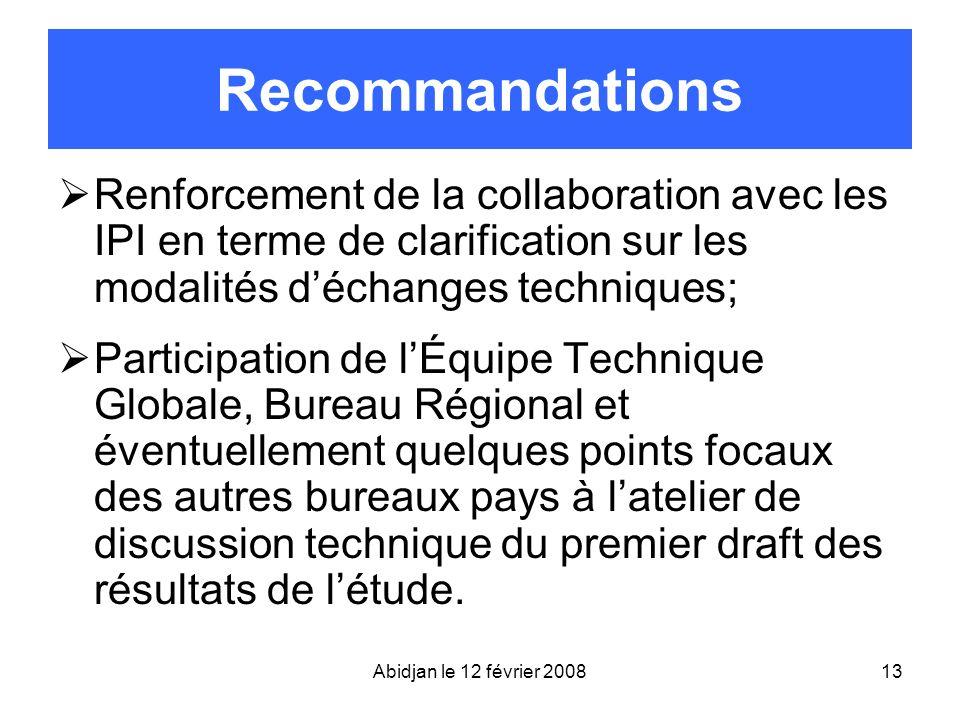 Recommandations Renforcement de la collaboration avec les IPI en terme de clarification sur les modalités d'échanges techniques;