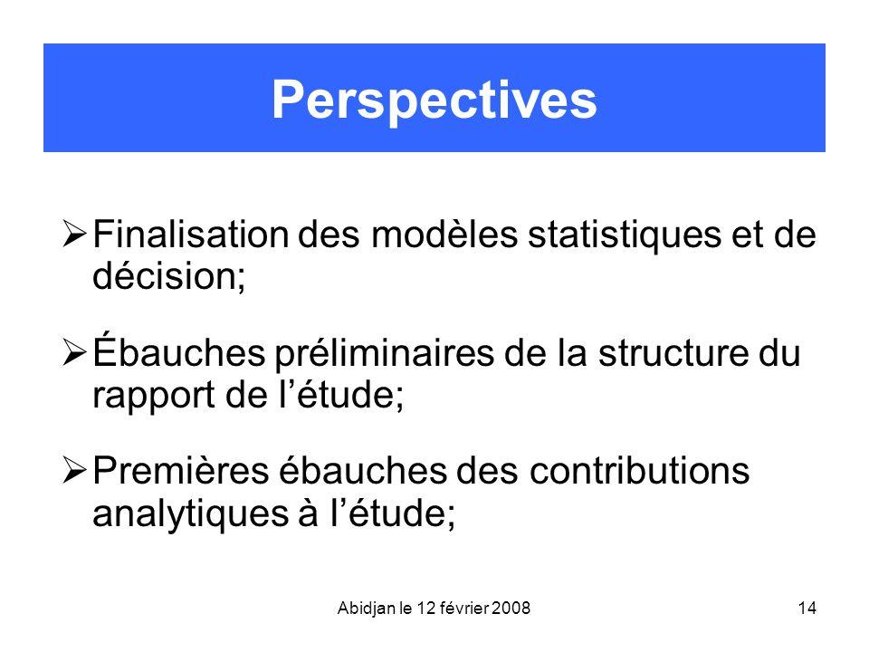 Perspectives Finalisation des modèles statistiques et de décision;