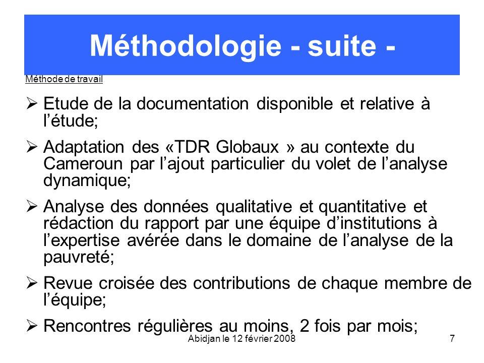 Méthodologie - suite - Méthode de travail. Etude de la documentation disponible et relative à l'étude;