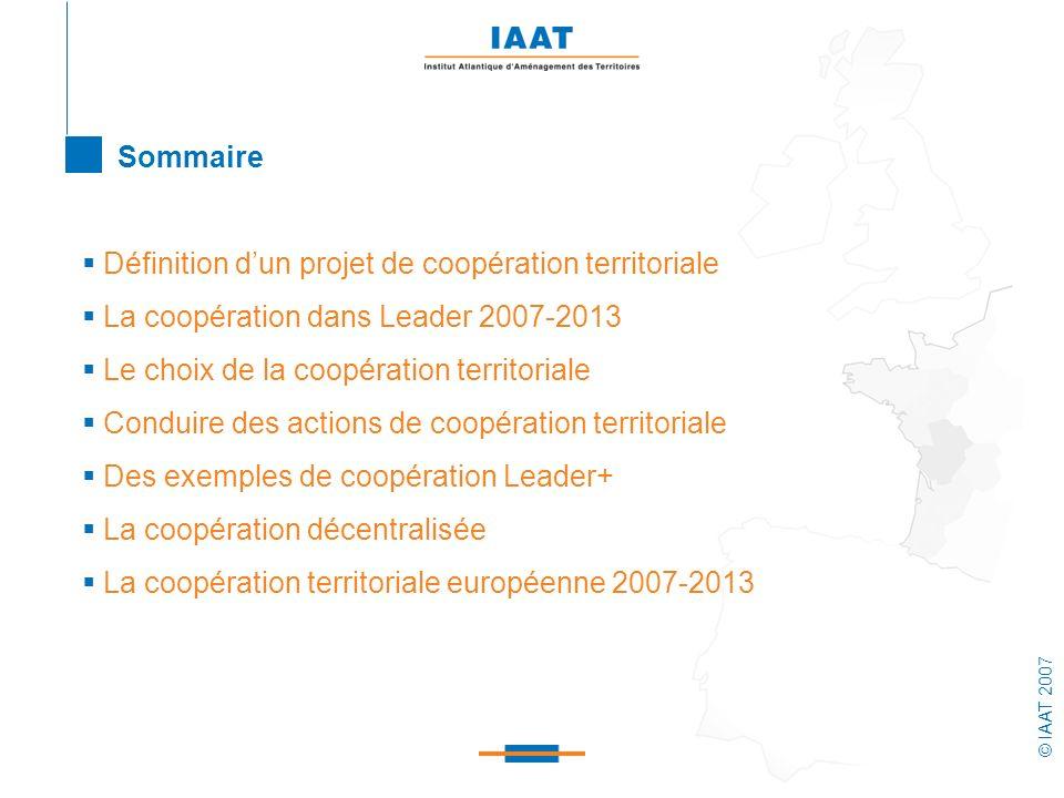 Sommaire Définition d'un projet de coopération territoriale. La coopération dans Leader 2007-2013.