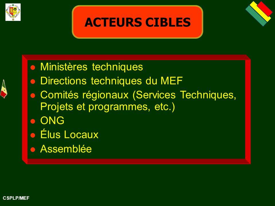 ACTEURS CIBLES Ministères techniques Directions techniques du MEF