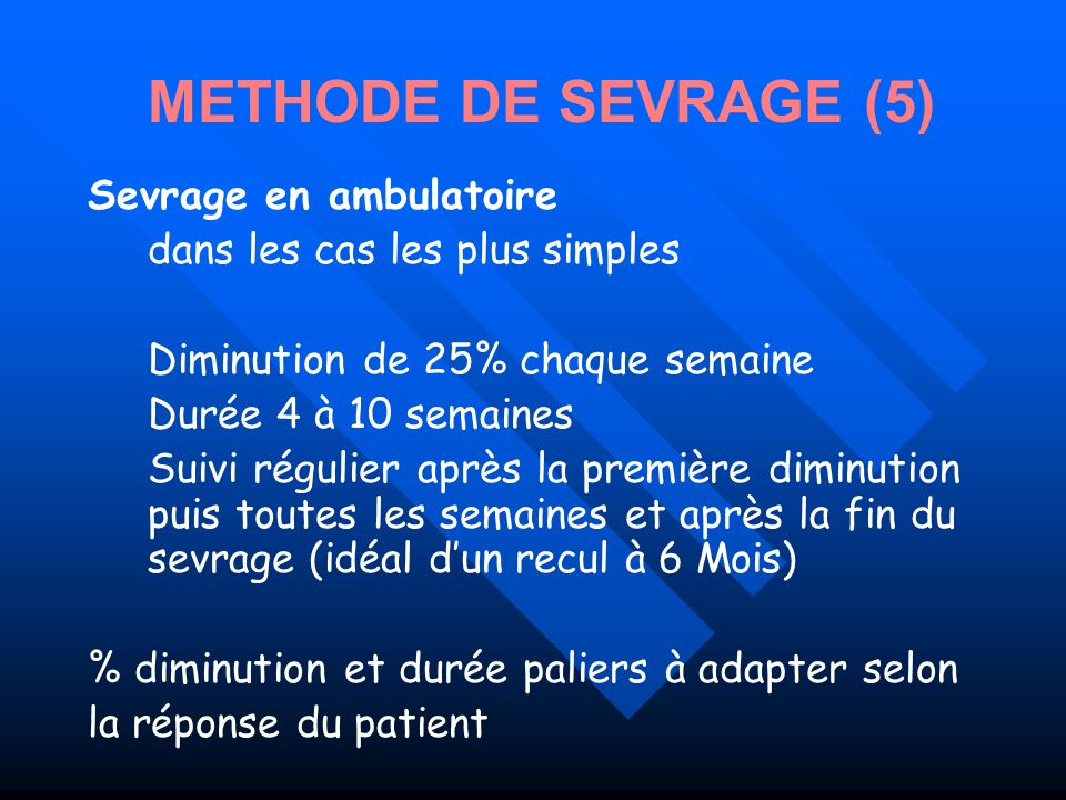 METHODE DE SEVRAGE (5) Sevrage en ambulatoire