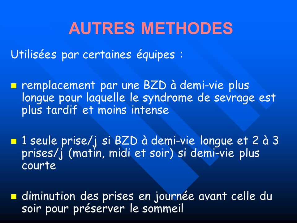 AUTRES METHODES Utilisées par certaines équipes :