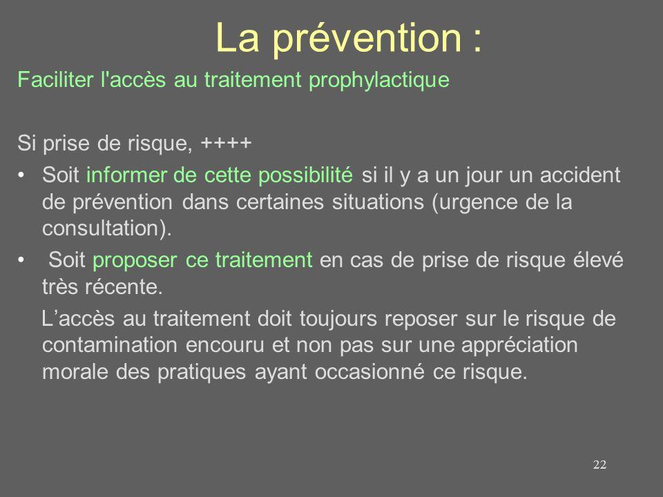 La prévention : Faciliter l accès au traitement prophylactique