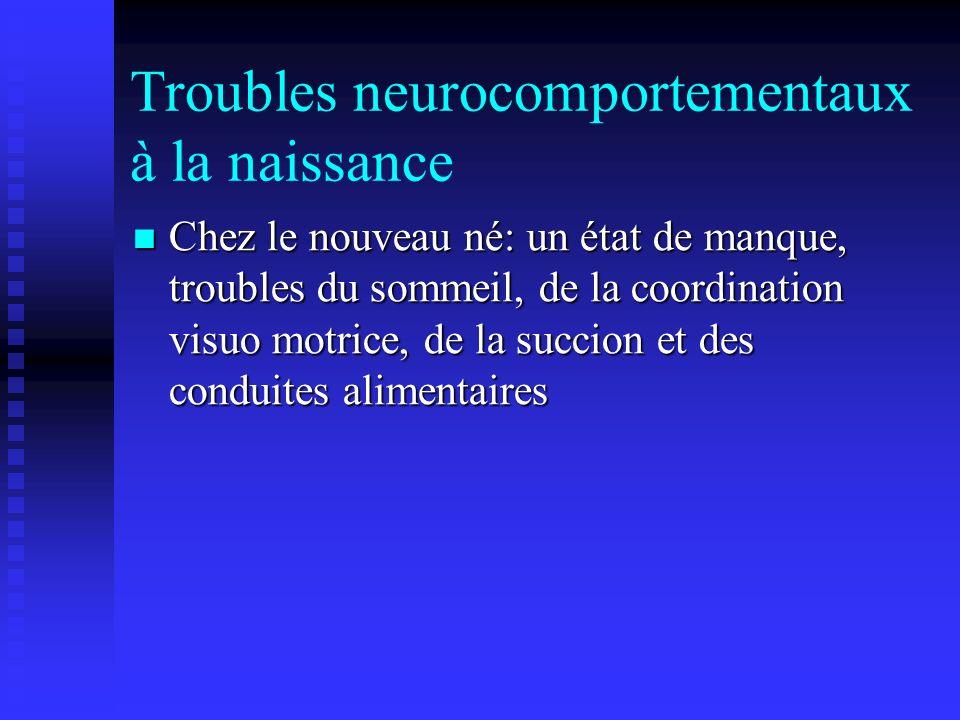 Troubles neurocomportementaux à la naissance
