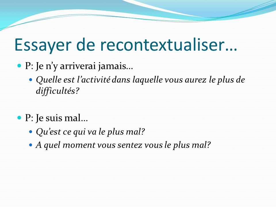 Essayer de recontextualiser…