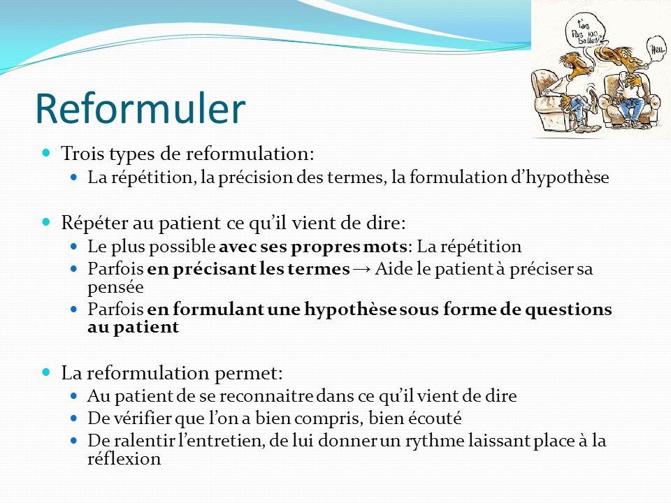 Reformuler Trois types de reformulation: