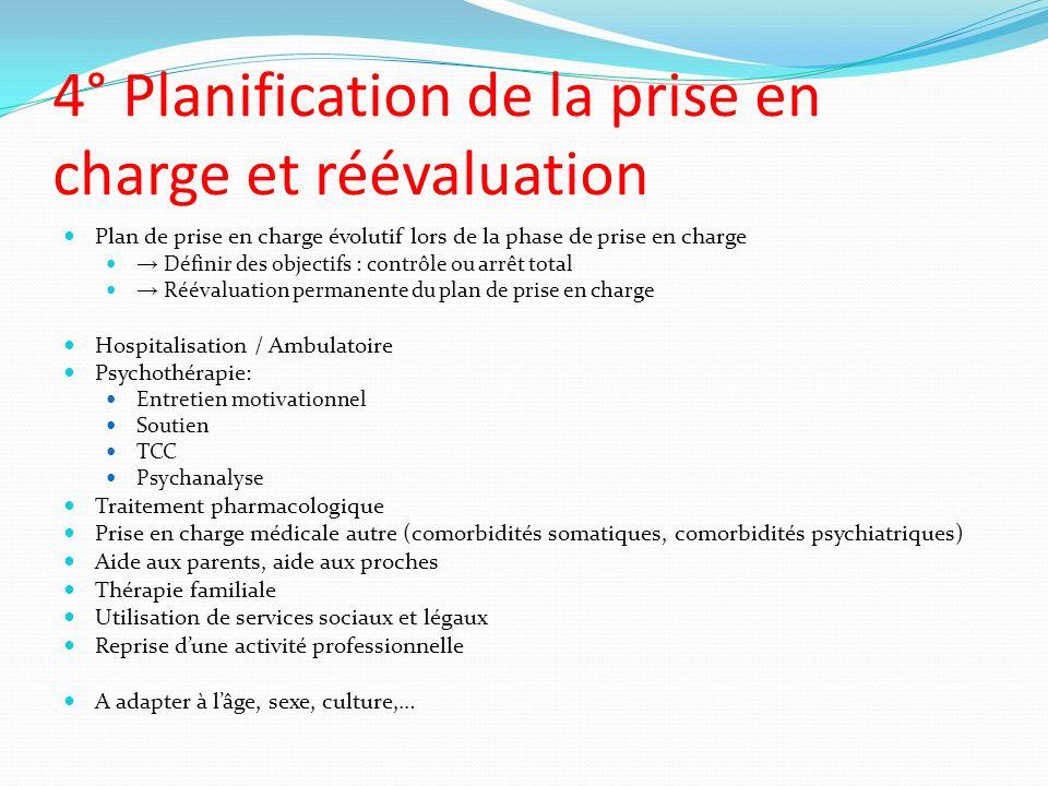 4° Planification de la prise en charge et réévaluation