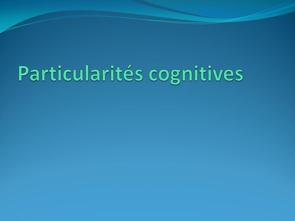 Particularités cognitives
