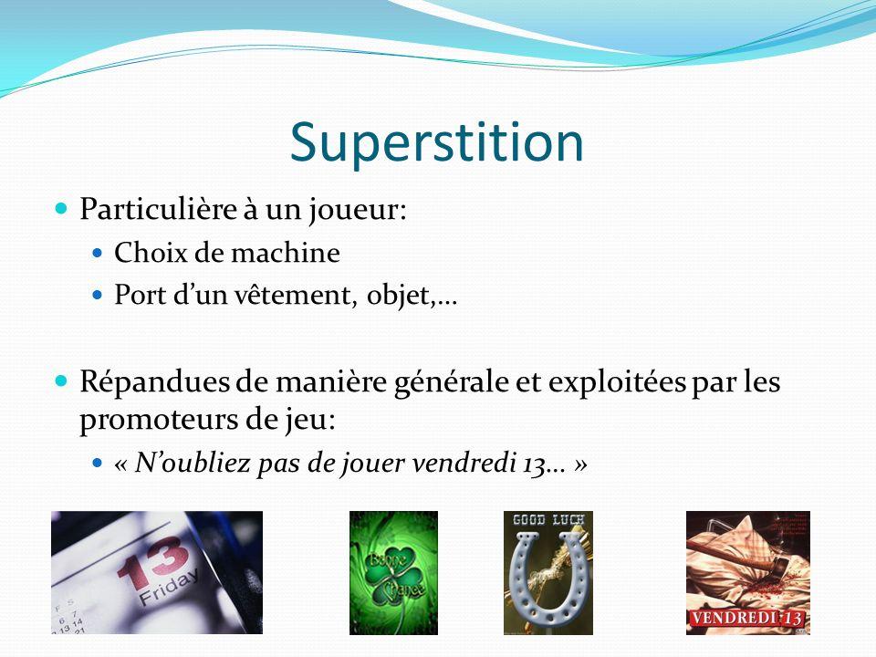 Superstition Particulière à un joueur: