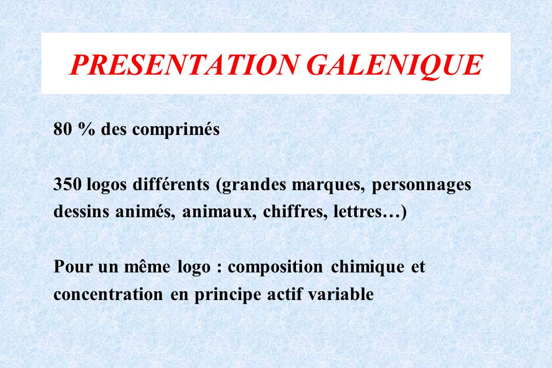 PRESENTATION GALENIQUE