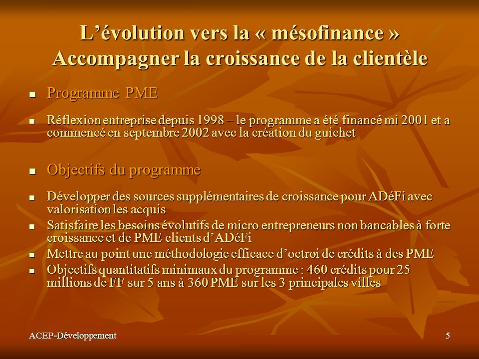 L'évolution vers la « mésofinance » Accompagner la croissance de la clientèle