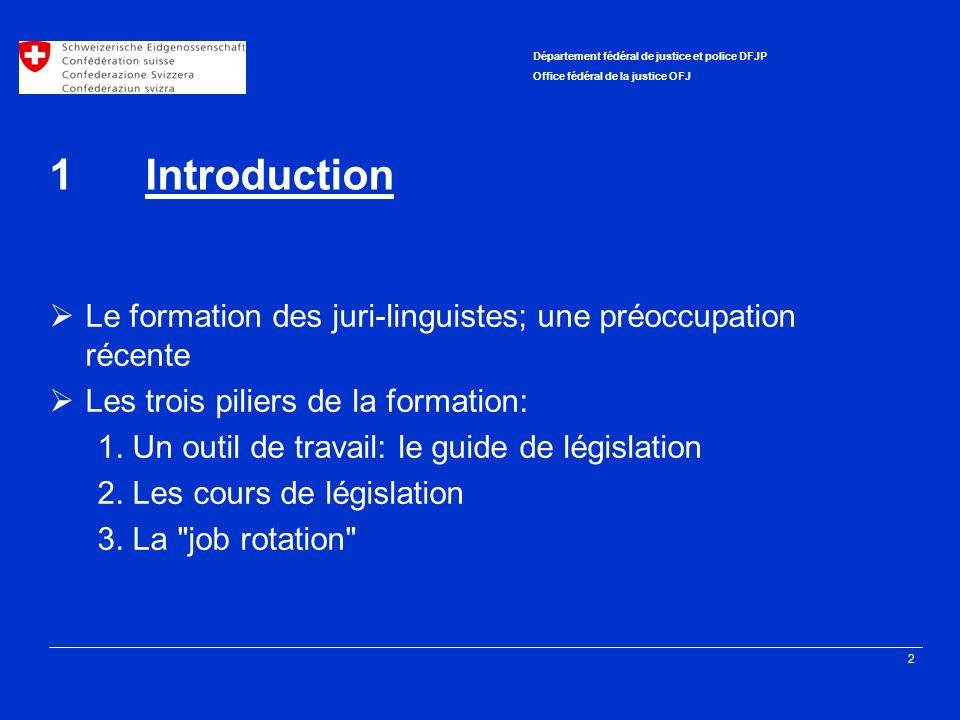 1 Introduction Le formation des juri-linguistes; une préoccupation récente. Les trois piliers de la formation: