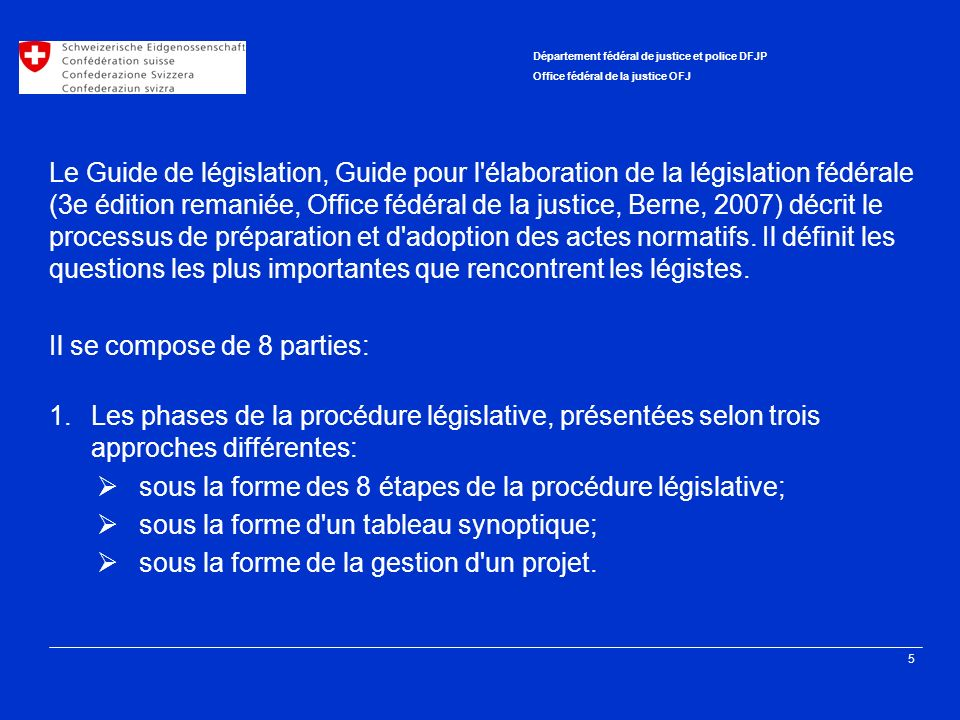 Le Guide de législation, Guide pour l élaboration de la législation fédérale