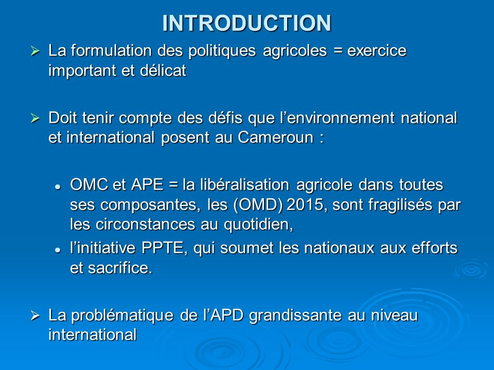INTRODUCTION La formulation des politiques agricoles = exercice important et délicat.